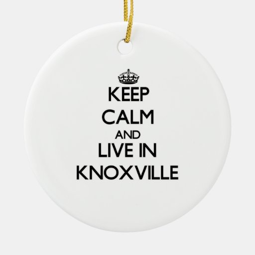 Keep Calm and live in Knoxville Christmas Tree Ornaments