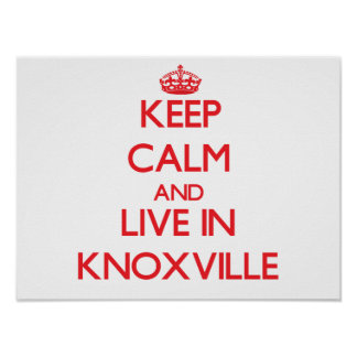 Keep Calm and Live in Knoxville Print
