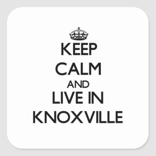 Keep Calm and live in Knoxville Square Sticker
