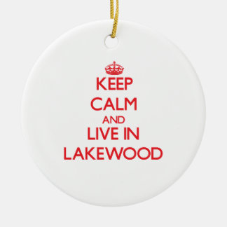 Keep Calm and Live in Lakewood Double-Sided Ceramic Round Christmas Ornament