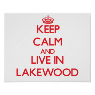 Keep Calm and Live in Lakewood Poster