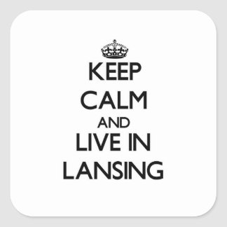 Keep Calm and live in Lansing Square Stickers