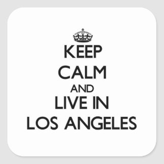 Keep Calm and live in Los Angeles Square Sticker