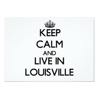 Keep Calm and live in Louisville 5x7 Paper Invitation Card