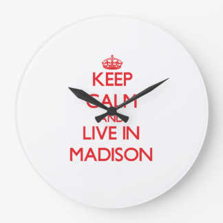 Keep Calm and Live in Madison Wallclocks