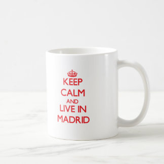 Keep Calm and Live in Madrid Mugs