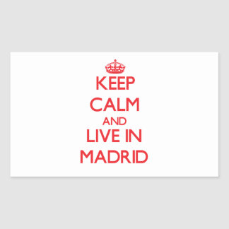 Keep Calm and Live in Madrid Rectangle Stickers