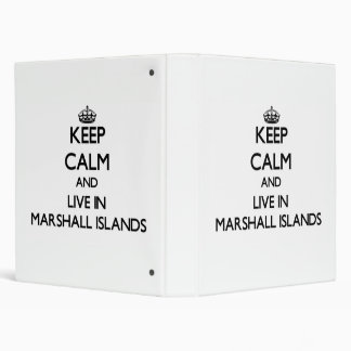 Keep Calm and Live In Marshall Islands Vinyl Binders