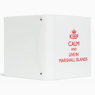 Keep Calm and live in Marshall Islands Binder