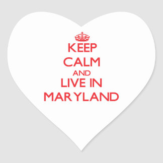 Keep Calm and live in Maryland Heart Sticker
