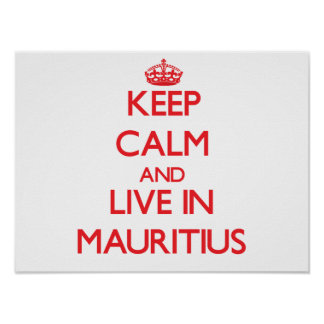Keep Calm and live in Mauritius Posters