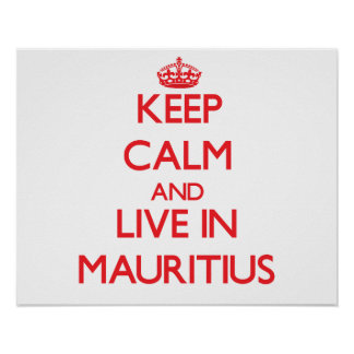 Keep Calm and live in Mauritius Print