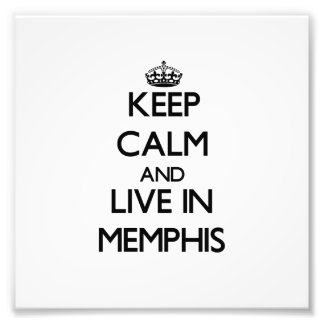 Keep Calm and live in Memphis Photo Art