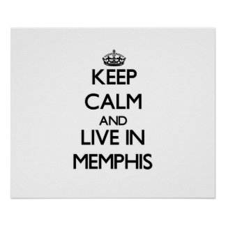 Keep Calm and live in Memphis Print