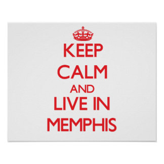 Keep Calm and Live in Memphis Posters