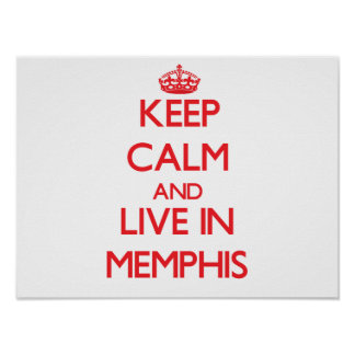 Keep Calm and Live in Memphis Poster