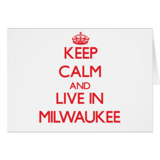 Keep Calm and Live in Milwaukee Card
