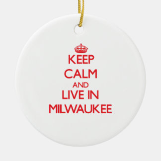 Keep Calm and Live in Milwaukee Double-Sided Ceramic Round Christmas Ornament