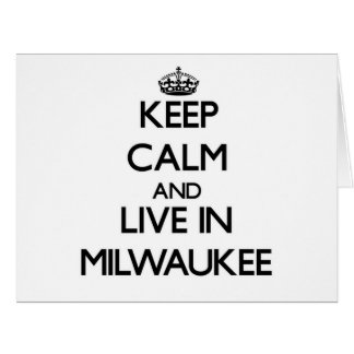 Keep Calm and live in Milwaukee Greeting Cards