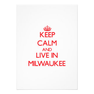 Keep Calm and Live in Milwaukee Personalized Invitations