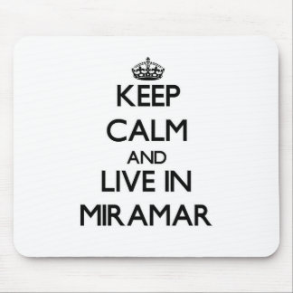Keep Calm and live in Miramar Mouse Pads