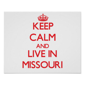 Keep Calm and live in Missouri Print