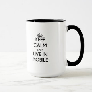 Keep Calm and live in Mobile Mug