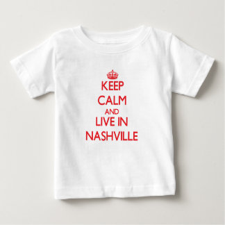 Keep Calm and Live in Nashville T Shirts
