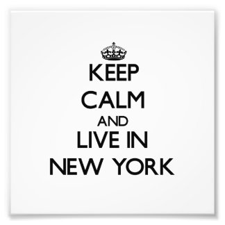 Keep Calm and Live In New York Photograph
