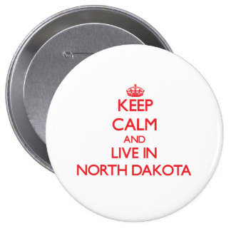 Keep Calm and live in North Dakota Buttons