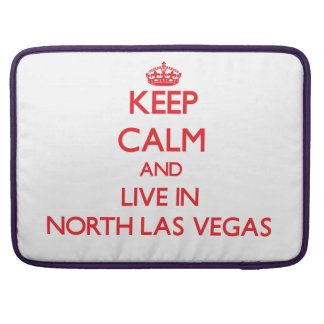 Keep Calm and Live in North Las Vegas MacBook Pro Sleeves