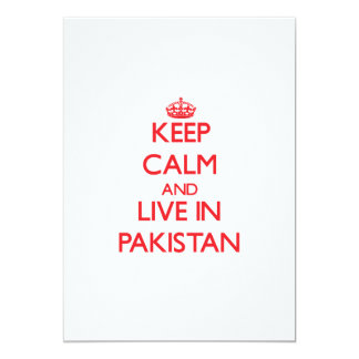 Keep Calm and live in Pakistan 5x7 Paper Invitation Card