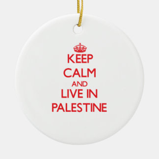 Keep Calm and live in Palestine Christmas Ornament