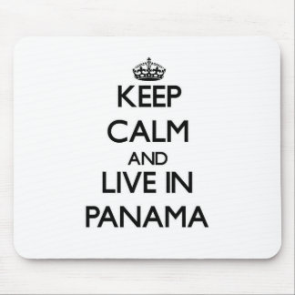 Keep Calm and Live In Panama Mouse Pads