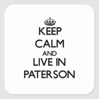 Keep Calm and live in Paterson Square Sticker