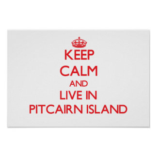 Keep Calm and live in Pitcairn Island Poster