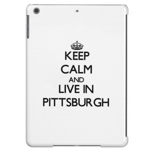 Keep Calm and live in Pittsburgh Cover For iPad Air