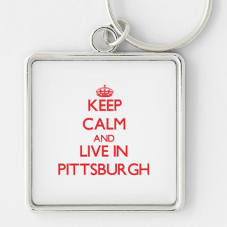 Keep Calm and Live in Pittsburgh Keychains
