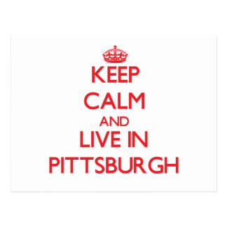 Keep Calm and Live in Pittsburgh Postcard