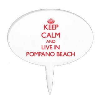 Keep Calm and Live in Pompano Beach Cake Picks