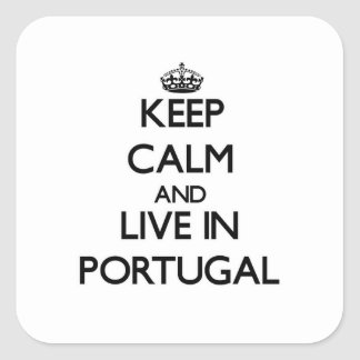 Keep Calm and Live In Portugal Square Sticker