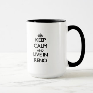 Keep Calm and live in Reno Mug