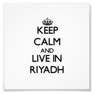 Keep Calm and live in Riyadh Photograph