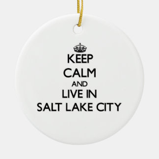 Keep Calm and live in Salt Lake City Christmas Ornaments