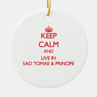 Keep Calm and live in Sao Tomae & Principe Ornament