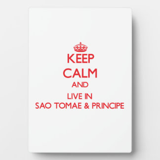 Keep Calm and live in Sao Tomae & Principe Photo Plaque