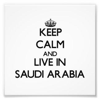 Keep Calm and Live In Saudi Arabia Photograph