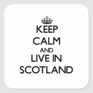 Keep Calm and Live In Scotland Square Sticker