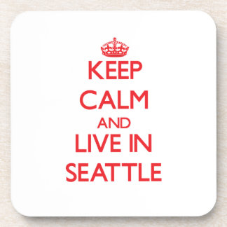 Keep Calm and Live in Seattle Drink Coaster