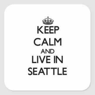 Keep Calm and live in Seattle Square Sticker